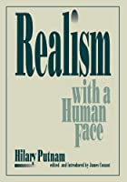 Realism with a Human Face by Hilary Putnam