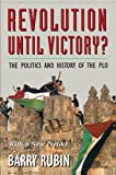 Rubin, Barry: Revolution Until Victory?: The Politics and History of the PLO (A selection of the History Book Club)