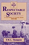 F. M. L. Thompson: Rise of Respectable Society: A Social History of Victorian Britain, 1830-1900