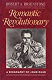 Rosenstone, Robert A.: Romantic Revolutionary: A Biography of John Reed