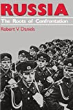 Robert V. Daniels: Russia: The Roots of Confrontation (American Foreign Policy Library)