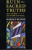 Bloom, Harold: Ruin the Sacred Truths: Poetry & Belief from the Bible to the Present