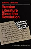 Edward J. Brown: Russian Literature Since the Revolution: Revised and Enlarged Edition