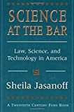 Sheila Jasanoff: Science at the Bar: Law, Science, and Technology in America (Twentieth Century Fund Books/Reports/Studies)