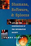Boyle, James: Shamans, Software, and Spleens: Law and the Construction of the Information Society