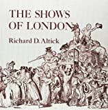 Altick, Richard D.: The Shows of London