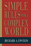Epstein, Richard A.: Simple Rules for a Complex World