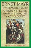 Mayr, Ernst: Systematics and the Origin of Species from the Viewpoint of a Zoologist