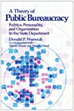 Donald P. Warick: Theory of Public Bureaucracy: Politics, Personality, and Organization in the State Department