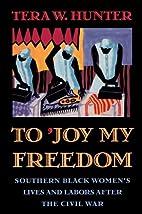 To 'Joy My Freedom: Southern Black…