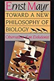 Ernst Mayr: Toward a New Philosophy of Biology: Observations of an Evolutionist