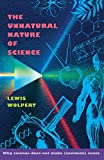 Wolpert, Lewis: The Unnatural Nature of Science: Why Science Does Not Make (Common) Sense
