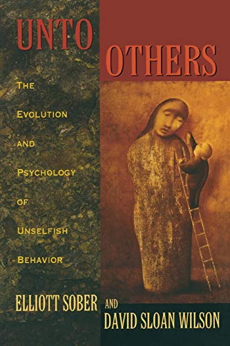 unto-others-the-evolution-and-psychology-of-unselfish-behavior