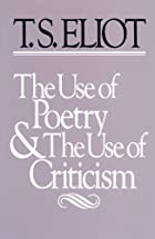 The use of poetry and the use of criticism :…