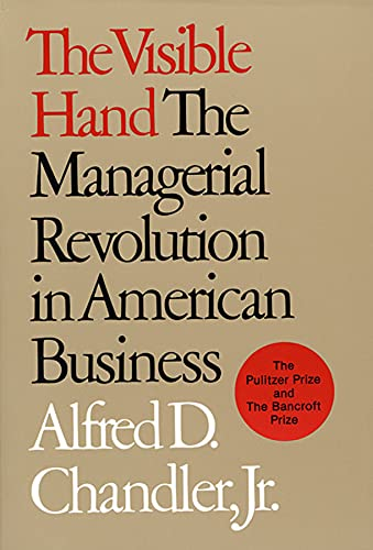 the-visible-hand-the-managerial-revolution-in-american-business