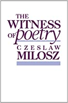 The Witness of Poetry (The Charles Eliot…