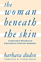 The Woman Beneath the Skin: A Doctor's…