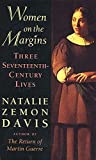 Davis, Natalie Zemon: Women on the Margins: Three Seventeenth-Century Lives