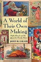 A World of Their Own Making: Myth, Ritual,…