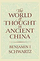 The World of Thought in Ancient China by…