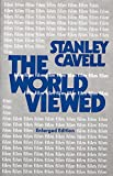 Cavell, Stanley: The World Viewed: Reflections on the Ontology of Film