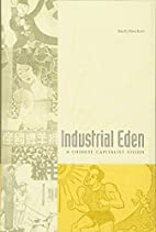 Industrial Eden: A Chinese Capitalist Vision…