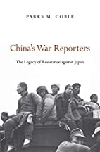 China's War Reporters: The Legacy of…