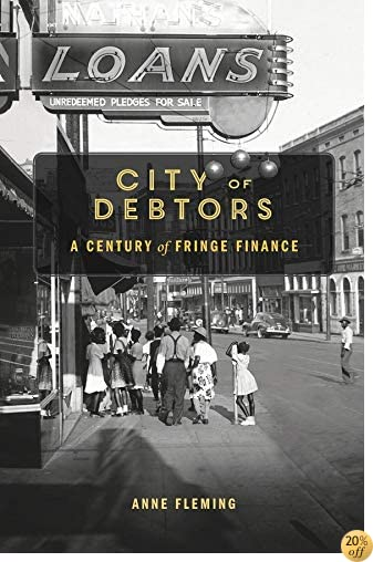 City of Debtors: A Century of Fringe Finance