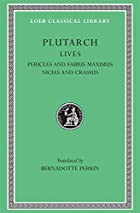 Plutarch lives Pericles and Fabius Maximus.…