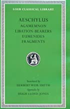 Agamemnon / Eumenides / Fragments /…