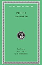 Philo: Volume III, On the Unchangeableness…