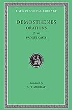Demosthenes: Orations (27-40). (Loeb…