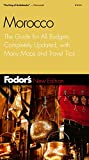 Fodor&#39;s: Fodor&#39;s Morocco: The Guide for All Budgets, Updated Every Year, With Many Maps and Travel Tips