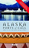 Fodor&#39;s: Fodor&#39;s Alaska Ports of Call