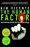 Vicente, Kim: Human Factor: Revolutionizing the Way We Live With Technology
