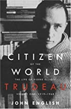Citizen of the World: The Life of Pierre…