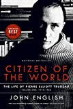 English, John: Citizen of the World: The Life of Pierre Elliott Trudeau Volume One 1919-1968