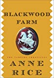 Rice, Anne: Blackwood Farm