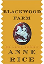 Blackwood Farm: The Vampire Chronicles by…