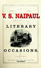 Literary Occasions: Essays by V. S. Naipaul
