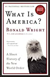 Wright, Ronald: What Is America?: A Short History of the New World Order
