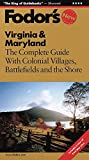Fodor's: Fodor's Virginia & Maryland, 5th Edition: The Complete Guide with Colonial Villages, Battlefields and the Shore (Fodor's Gold Guides)