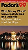 Fodor&#39;s Travel Publications, Inc: Fodor&#39;s 99 Walt Disney World, Universal Studios and Orlando: Spring/Summer Edition