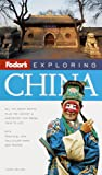 Knowles, Christopher: Fodor's Exploring China