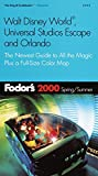 Fodor&#39;s: Fodor&#39;s 2000 Walt Disney World, Universal Studios Escape and Orlando: Spring/Summer