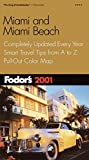 Fodor's: Fodor's Miami and Miami Beach 2001: Completely Updated Every Year, Smart Travel Tips from A to Z, Pull-Out Color Map (Fodor's Gold Guides)
