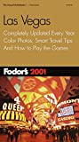 Fodor's: Fodor's Las Vegas 2001: Completely Updated Every Year, Color Photos, Smart Travel Tips, And How to Play the Games (Fodor's Gold Guides)