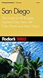 Fodor's Travel Publications, Inc. Staff: Fodor's San Diego 2002 : The Guide for All Budgets, Updated Every Year, with Color Photos and Many Maps