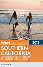 Fodor's Southern California 2012: with…