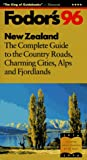 Andrews, Robert: Fodor's 96: New Zealand the Complete Guide to the Country Roads, Charming Cities, Alps and Fjordlands